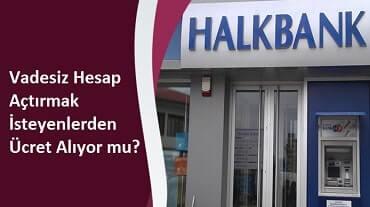 Halkbank hesap açma ücreti