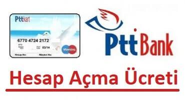PTT hesap açma ücreti