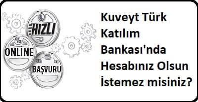 Kuveyt Türk hesap açma işlemleri